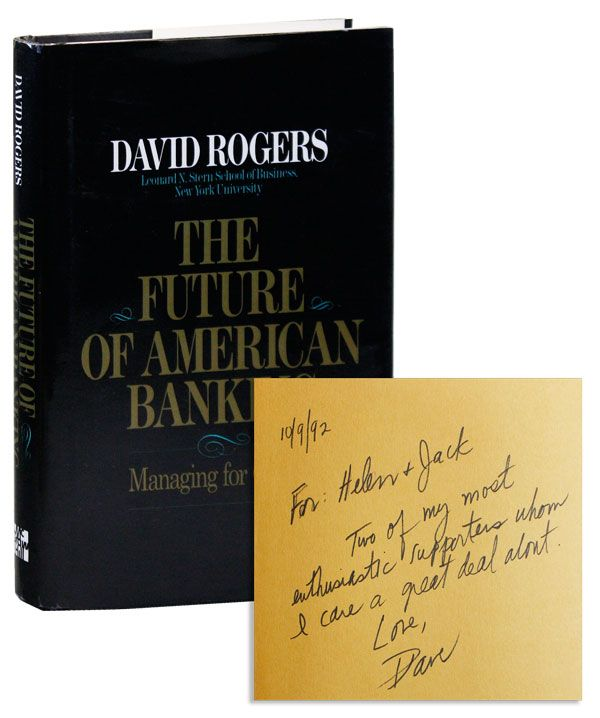 The Future of American Banking: Managing for Change [Inscribed & Signed]. David ROGERS
