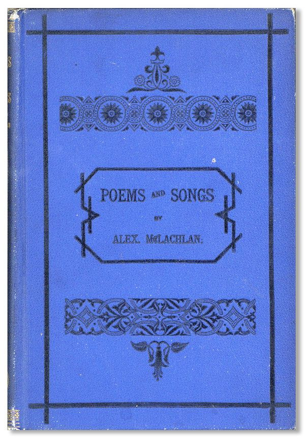 Poems and Songs. Alexander McLACHLAN