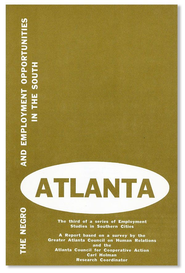 The Negro and Employment Opportunities in the South: Atlanta. The third of a series of Employment...