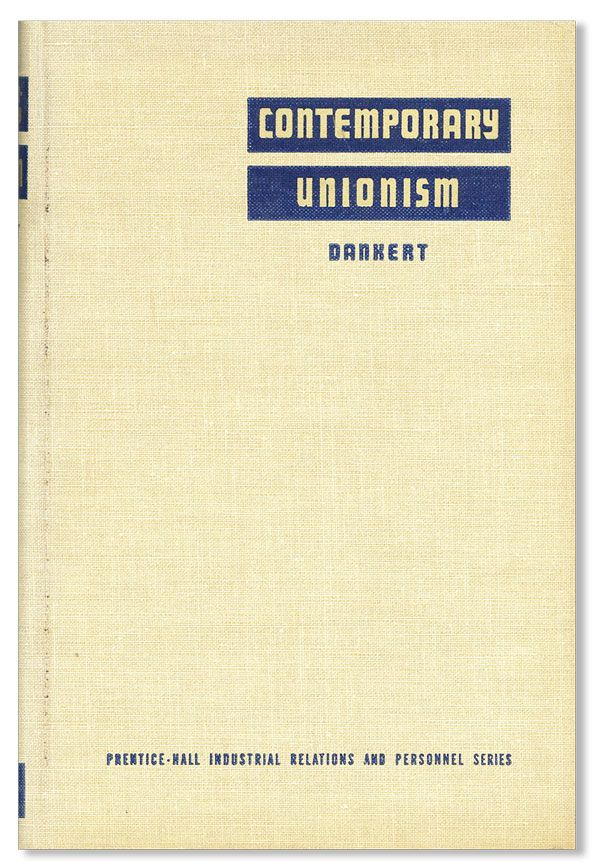Contemporary Unionism in the United States. Clyde E. DANKERT