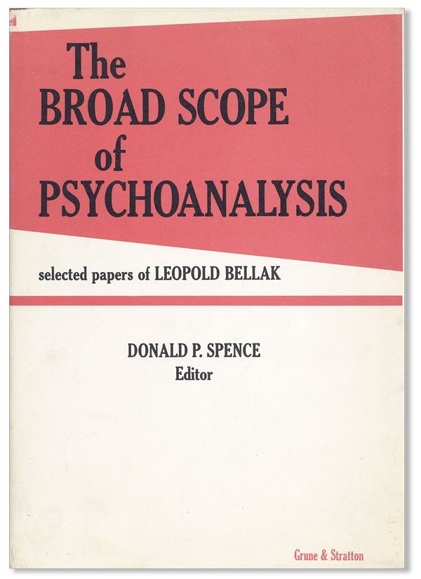 The Broad Scope of Psychoanalysis: Selected Papers. Leopold BELLAK, ed Donald P. Spence