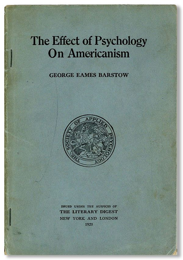 The Effect of Psychology on Americanism. George Eames BARSTOW