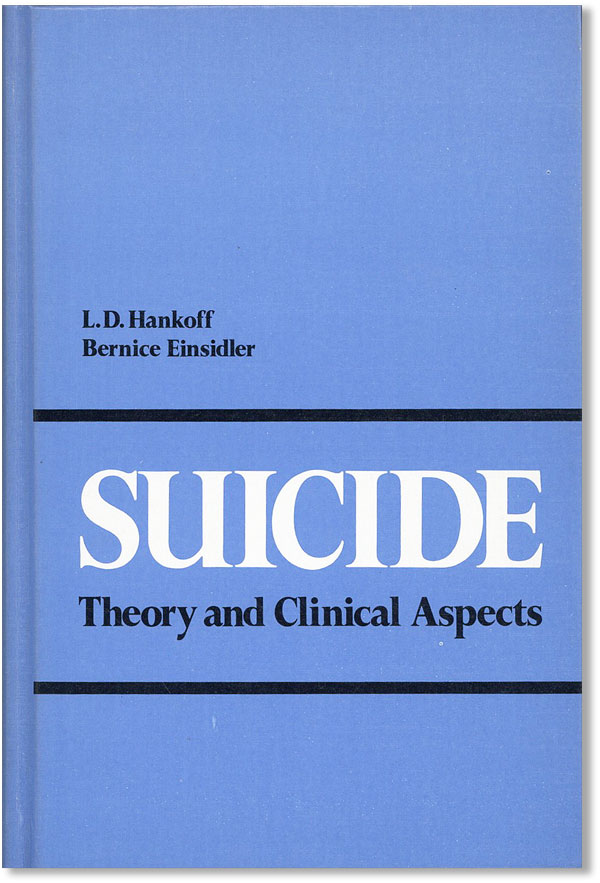Suicide. Theory And Clinical Aspects. L. D HANKOFF, Bernice Einsidler