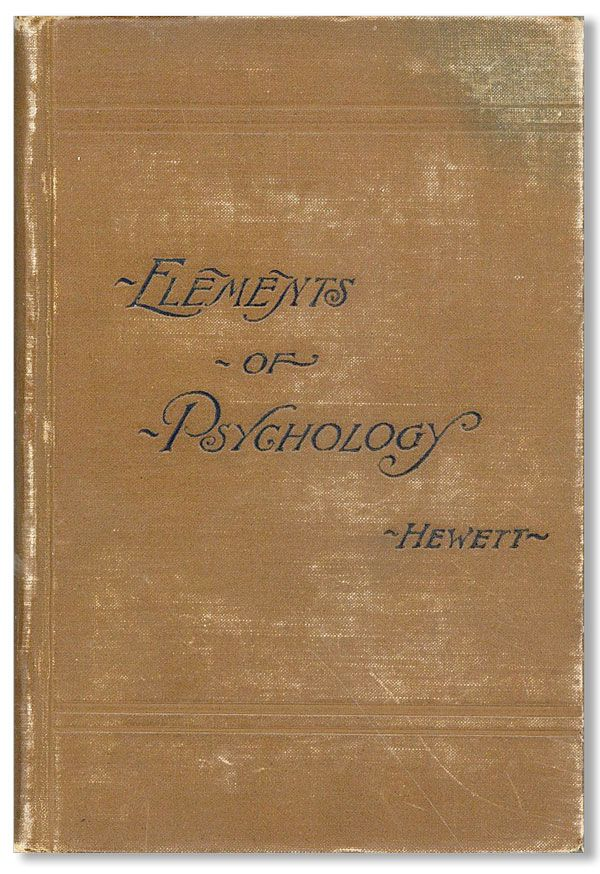 Elements Of Psychology, Designed Especially for Young Teachers. Edwin C. HEWETT