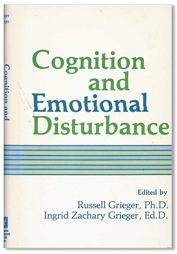 Cognition and Emotional Disturbance. Russell GRIEGER, eds Ingrid Zachary Grieger