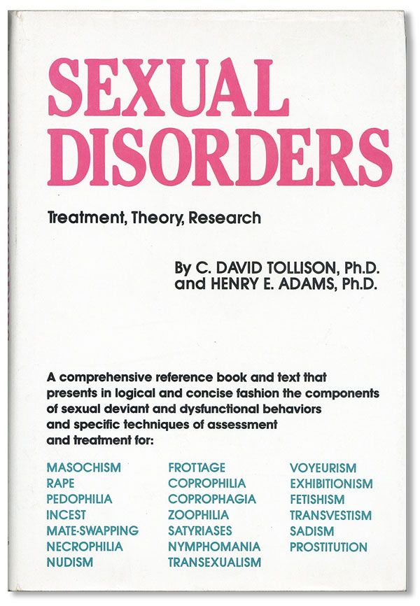 Sexual Disorders: Treatment, Theory, Research. C. David TOLLISON, Henry E. Adams
