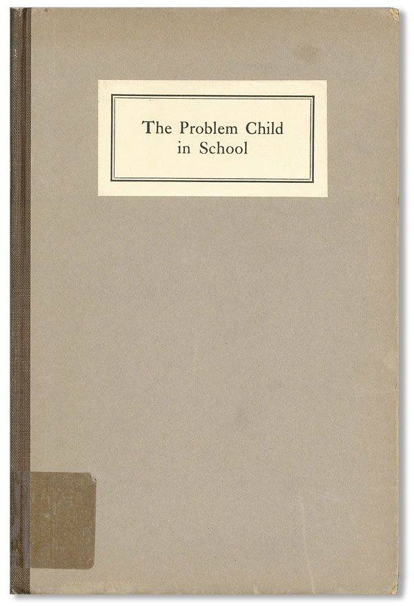 The Problem Child in School: Narratives From Case Records of Visiting Teachers. Mary B. SAYLES, Howard W. Nudd.