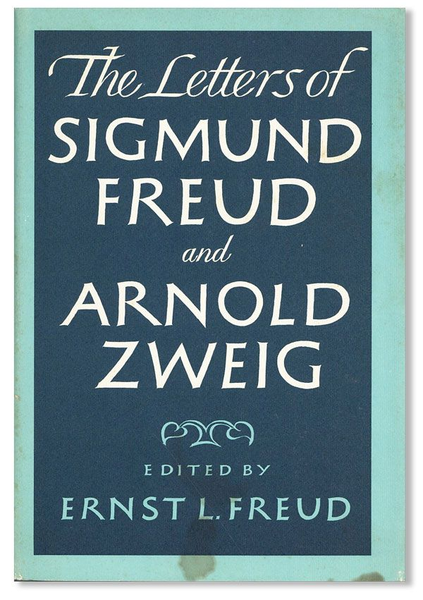 The Letters of Sigmund Freud and Arnold Zweig. Sigmund FREUD, Arnold Zweig, ed. Ernst L. Freud,...