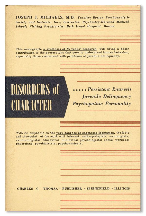 Disorders of Character: Persistence Enuresis, Juvenile Delinquency, and Psychopathic Personality. Joseph J. MICHAELS.