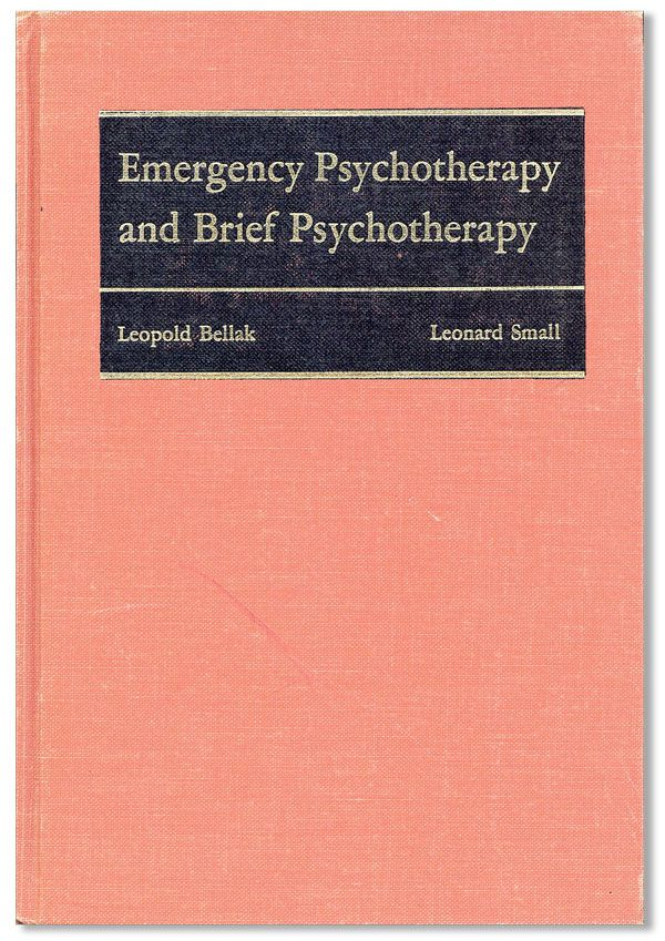 Emergency Psychotherapy and Brief Psychotherapy. Leopold BELLAK, Leonard Small
