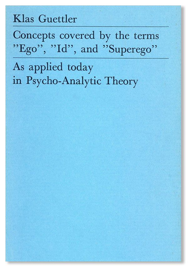"Concepts Covered by the Terms ""Ego,"" ""Id,"" and ""Superego"" as applied today in Psycho-Analytic..."