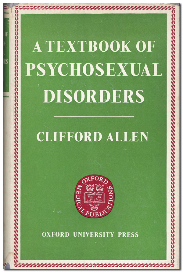 A Textbook of Psychosexual Disorders. Clifford ALLEN