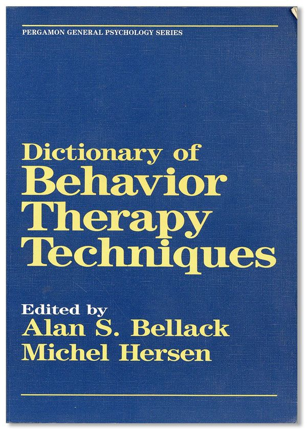 Dictionary of Behavior Therapy Techniques. Alan S. BELLACK, eds Michel Hersen