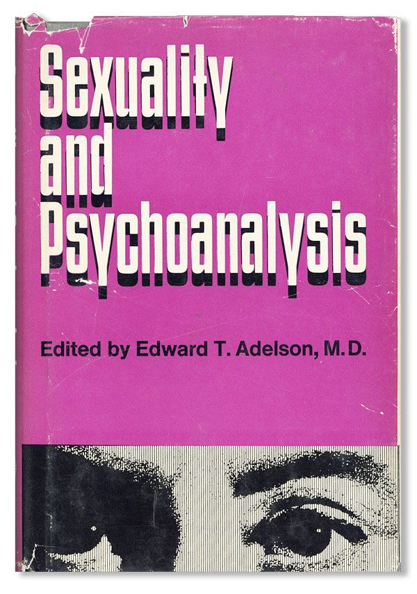 Sexuality and Psychoanalysis. Edward T. ADELSON
