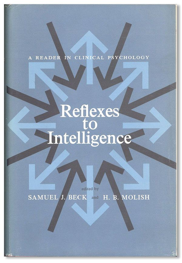 Reflexes to Intelligence: Reader in Clinical Psychology. Samuel J. BECK, eds Herman B. Molish