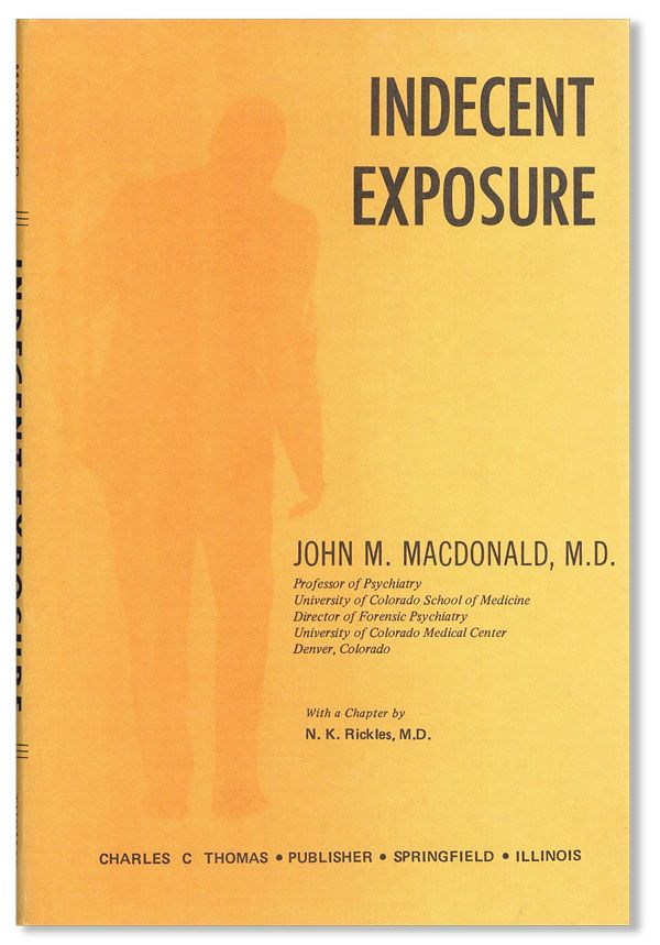 Indecent Exposure. John M. MACDONALD