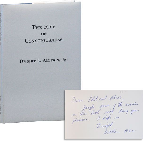 The Rise of Consciousness [Inscribed & Signed]. Dwight L. ALLISON, Jr