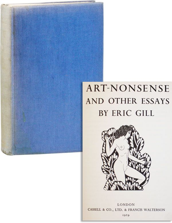 Art-Nonsense and Other Essays. Eric GILL