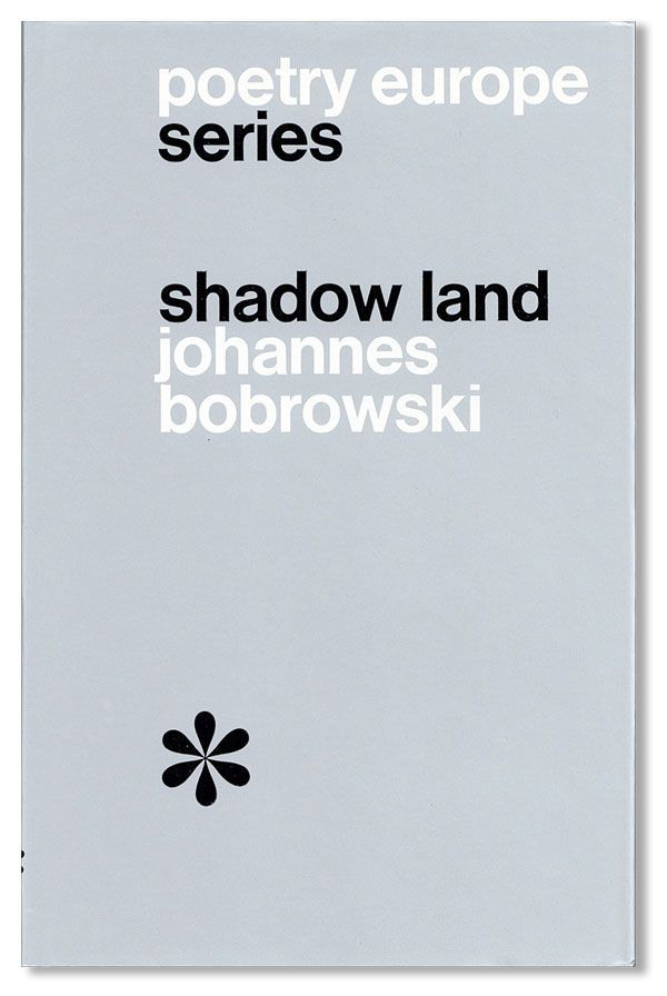 Shadow Land: Selected Poems. Johannes BOBROWSKI, trans Ruth and Matthew Mead, Ruth, trans Matthew...