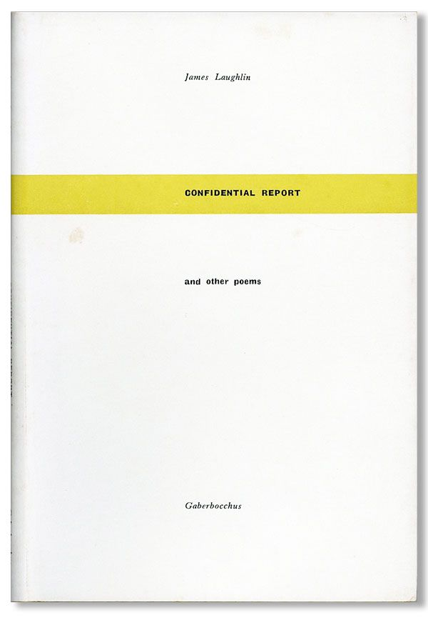 Confidential Report and Other Poems. James LAUGHLIN.