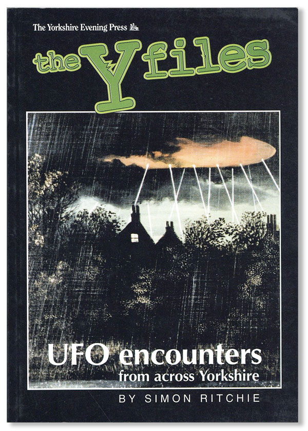 The Y Files: UFO Encounters from Across Yorkshire [Cover title]. Simon RITCHIE
