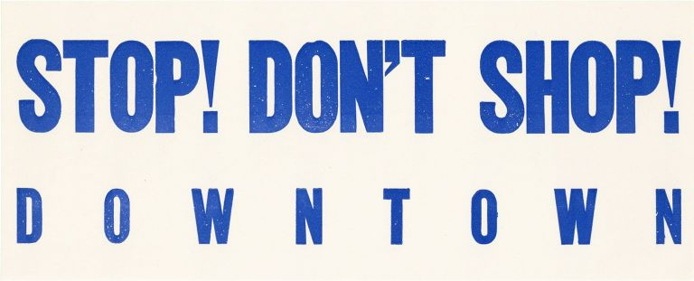 Stop! Don't Shop! Downtown [Original Window Decal