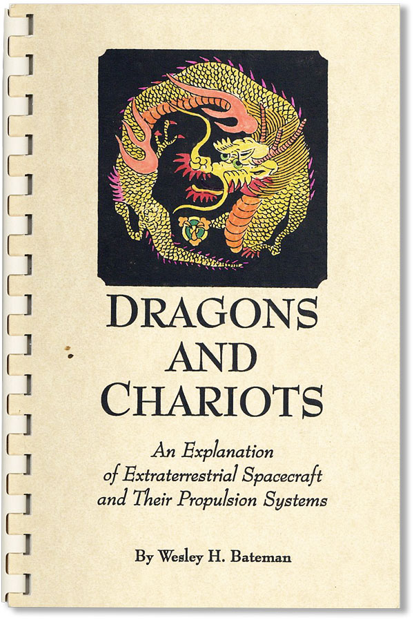 Dragons and Chariots: An Explanation of Extraterrestrial Spacecraft and Their Propulsion Systems....