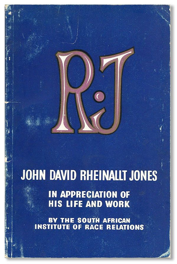 R.J.: In Appreciation of the Life of John David Rheinallt Jones and His Work for the Betterment of Race Relations in Southern Africa. Edgar H. BROOKES.