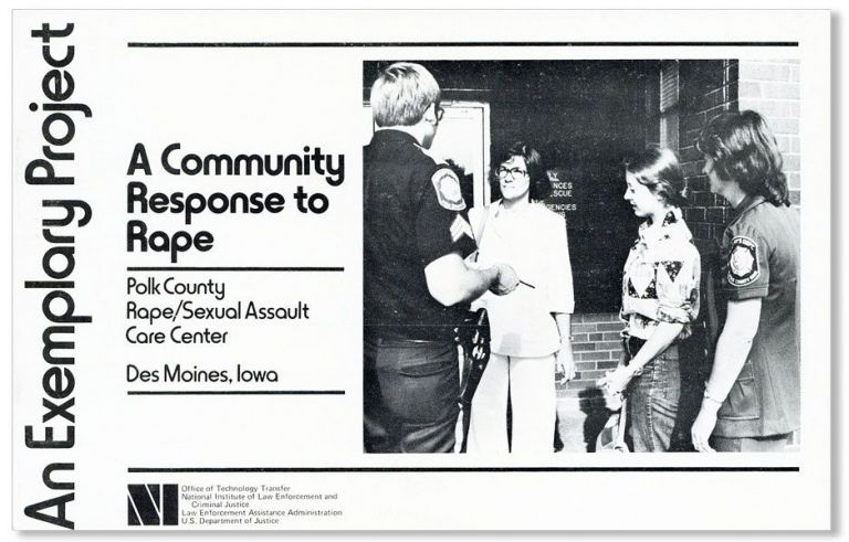 A Community Response to Rape: Polk County Rape / Sexual Assault Care Center, Des Moines, Iowa [An Exemplary Project]. NATIONAL INSTITUTE OF LAW ENFORCEMENT AND CRIMINAL JUSTICE.