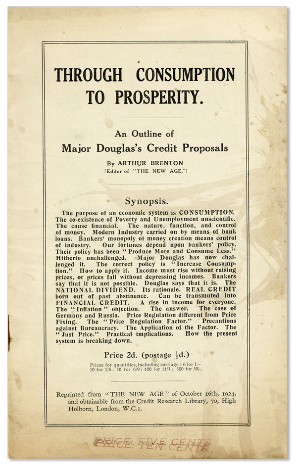 Through Consumption to Prosperity: An Outline of Major Douglas's Credit Proposals. Arthur Brenton.