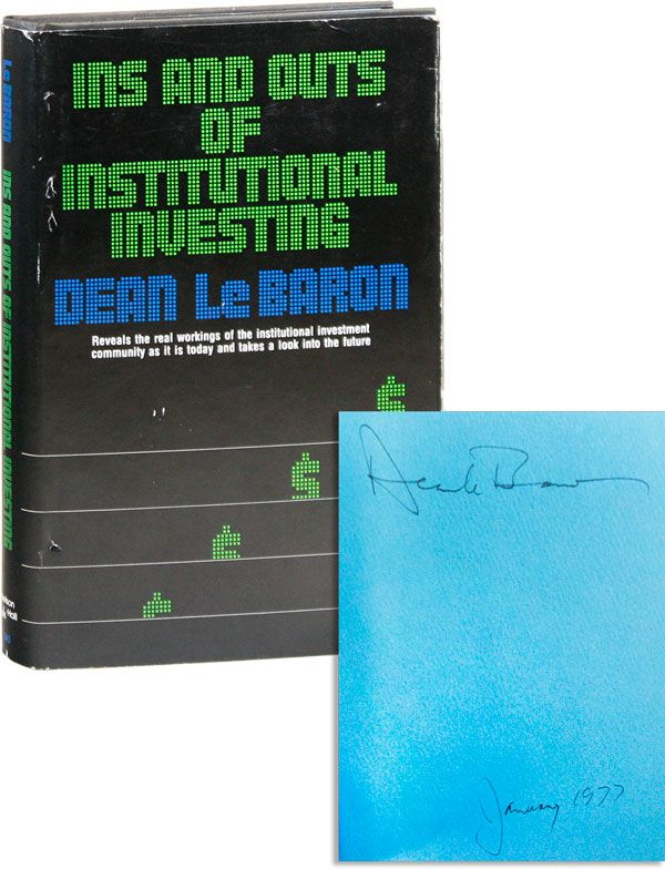 Ins and Outs of Institutional Investing [Signed]. Dean LE BARON