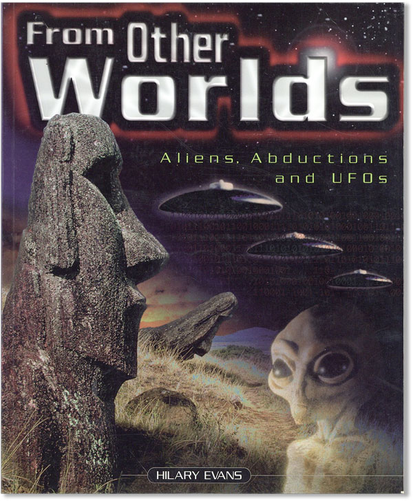 From Other Worlds: Aliens, Abductions and UFOs. Hilary EVANS
