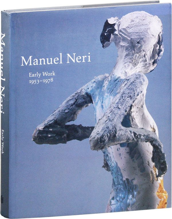 Manuel Neri: Early Work 1953-1978. Price AMERSON, text.