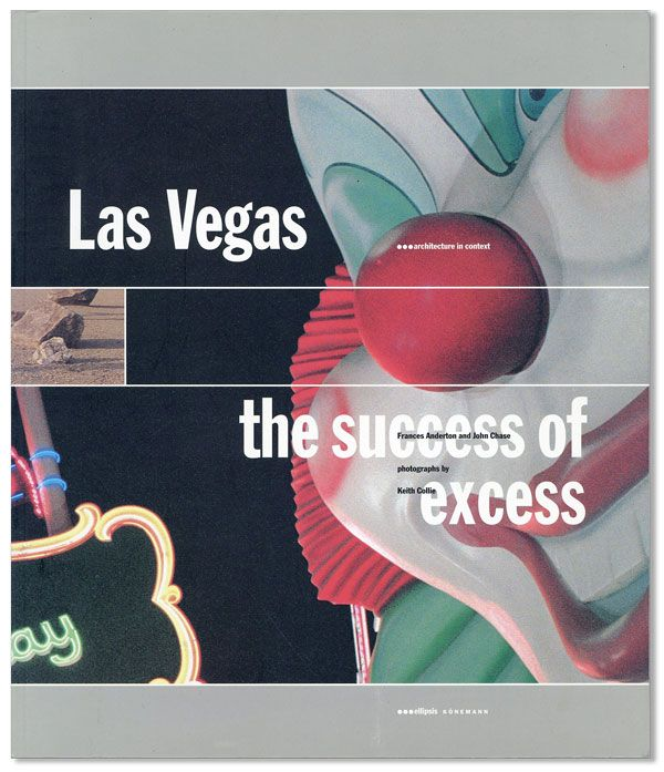 Las Vegas: The Success of Excess. Frances ANDERTON, John Chase, Keith COLLIE, text, photographs
