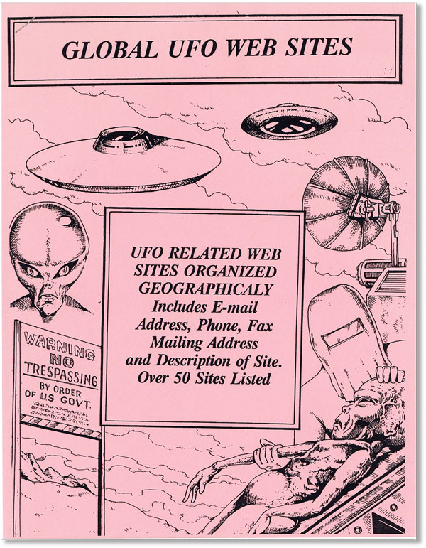 Global UFO Web Sites: UFO Related Web Sites Organized Geographicaly [sic] [Cover title; drop...