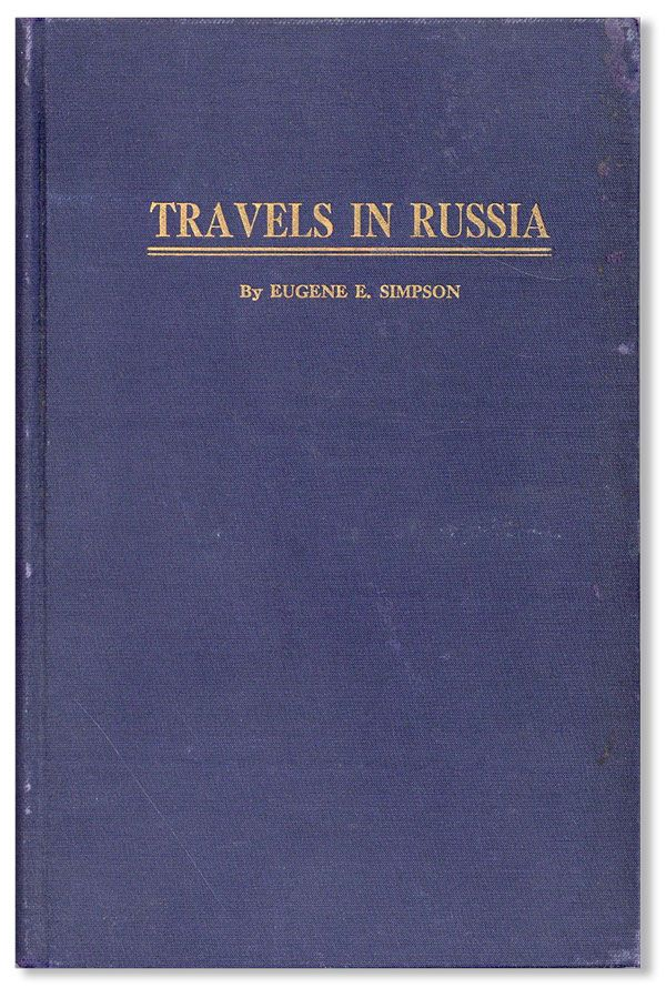 Eugene E. Simpson's Travels in Russia, 1910 and 1912. Eugene E. SIMPSON