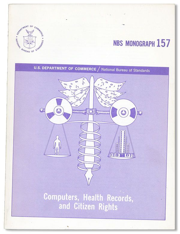 Computers, Health Records, and Citizen Rights. NBS Monograph 157. U S. DEPARTMENT OF COMMERCE /...