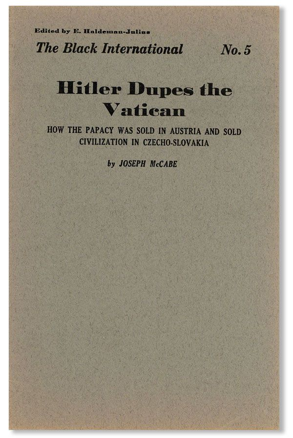 Hitler Dupes the Vatican: how the Papacy was Sold in Austria and Sold Civilization in...