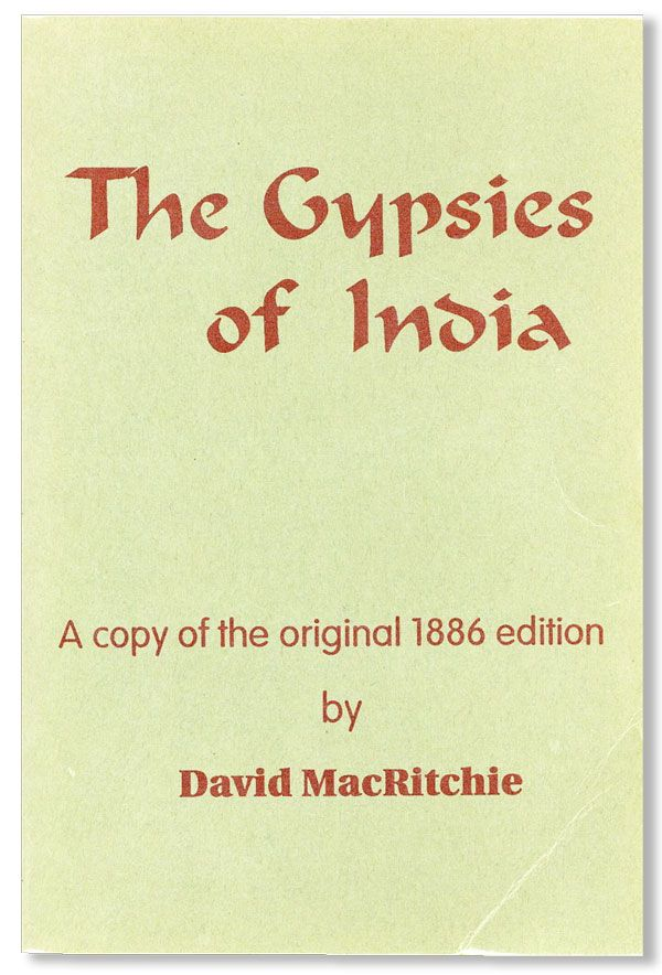 The Gypsies of India [Facsimile edition]. David MacRitchie