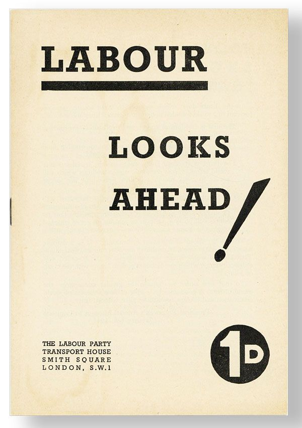 Labour Looks Ahead! LABOUR PARTY