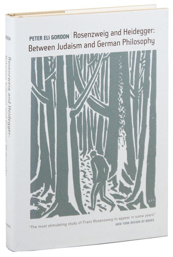 Rosenzweig and Heidegger: Between Judaism and German Philosophy. Peter Eli GORDON