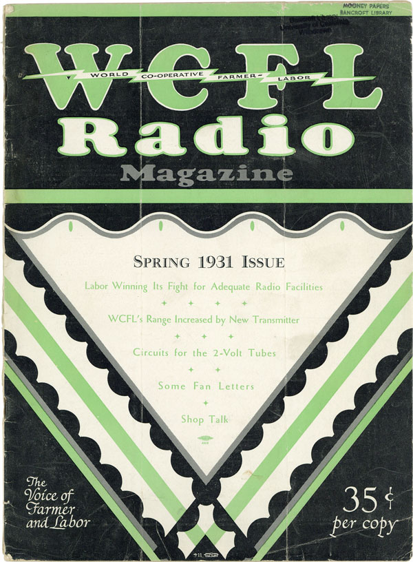 WCFL Radio Magazine: Voice of Labor and the Farmer. Official Quarterly Publication of WCFL Radiophone Broadcast Station and the Co-operative Farmer-Labor Radio Listeners' Association. Volume 4, no. 1 (Spring 1931). LABOR - PERIODICALS, WORLD CO-OPERATIVE FARMER-LABOR RADIO LISTENERS' ASSOCIATION.
