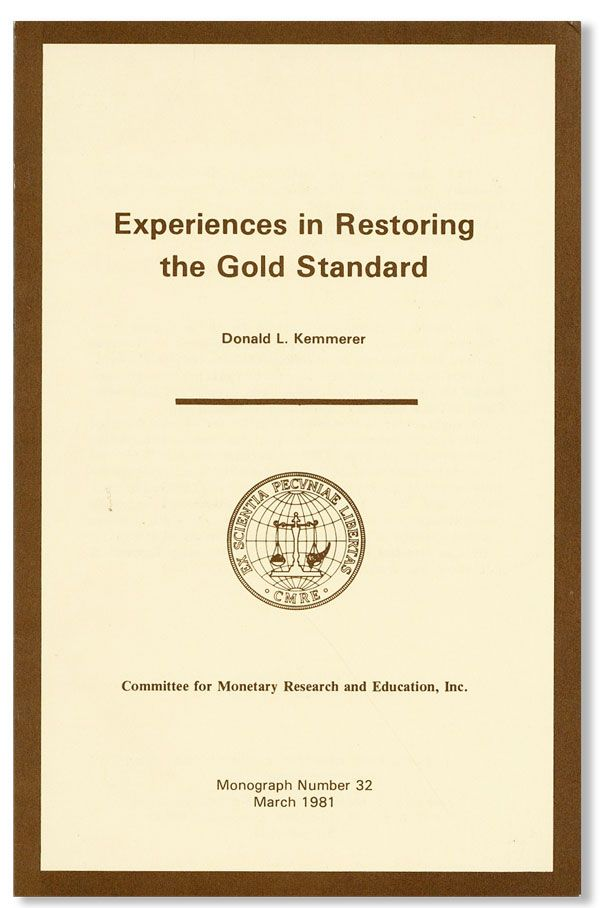 Experiences in Restoring the Gold Standard. Donald L. KEMMERER