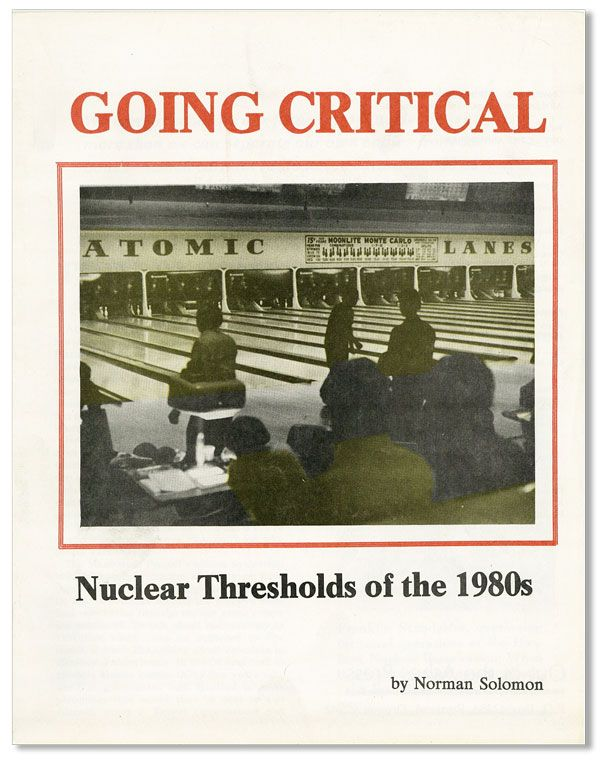 Going Critical: Nuclear Thresholds of the 1980s. Norman SOLOMON