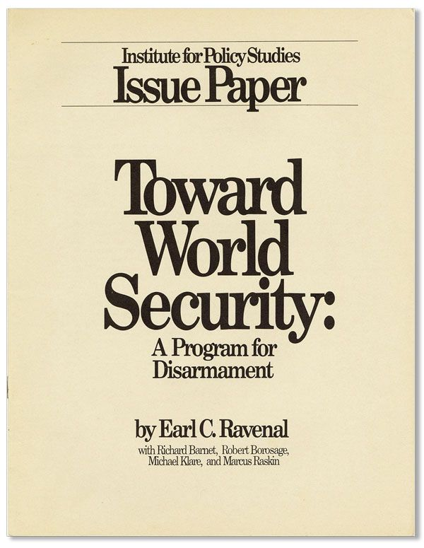Toward World Security: A Program for Disarmament. Institute for Policy Studies Issue Paper. Earl...