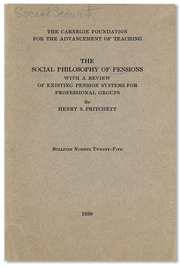 The Social Philosophy of Pensions. With a Review of Existing Pension Systems for Professional...