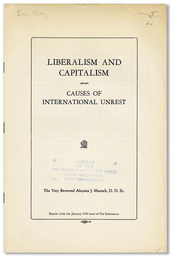 Liberalism and Capitalism: Causes of International Unrest. Reprinted from the January 1930 issue...