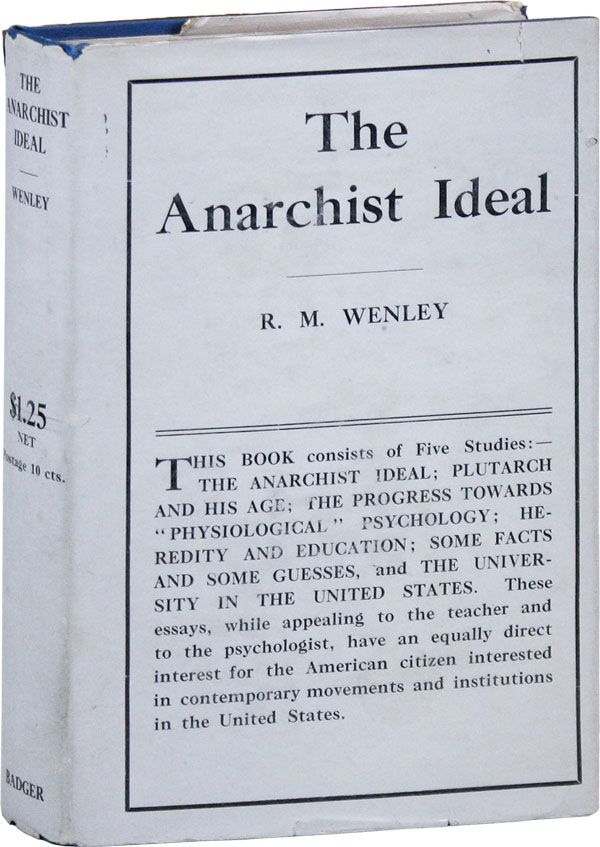 The Anarchist Ideal and Other Essays. ANARCHISM, R. M. WENLEY, Robert Mark.