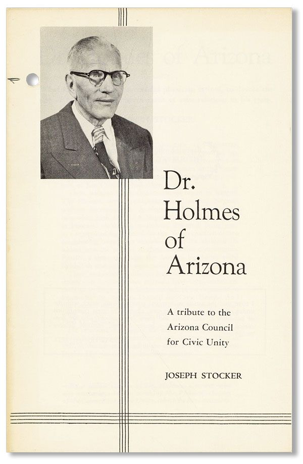 Dr. Holmes of Arizona: A tribute to the Arizona Council for Civic Unity. Joseph STOCKER
