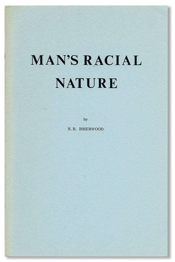 Man's Racial Nature. H. B. ISHERWOOD, pseud?